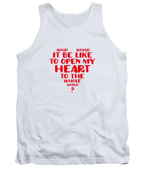 Open My Heart To The Whole World Tank Top