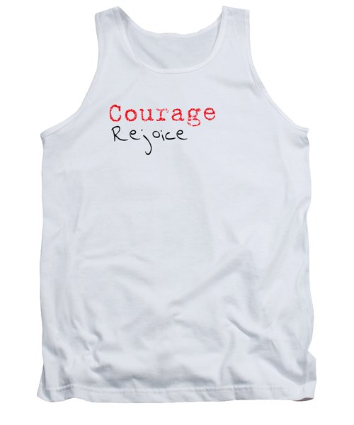 Rejoice And Take \courage/ Tank Top