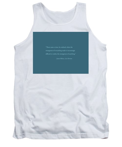 Strangeness Of Anything Tank Top