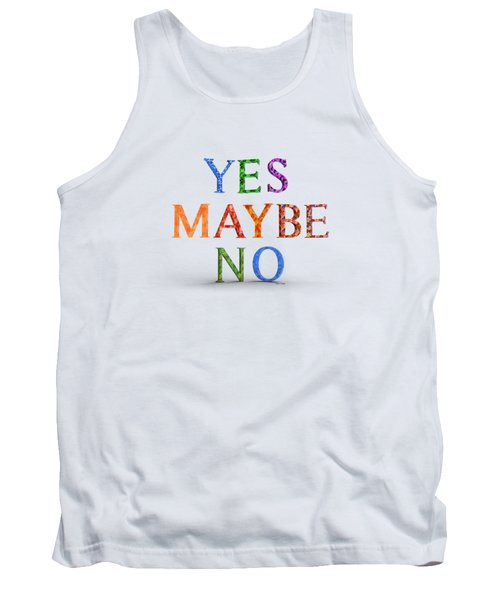 Yes Maybe No Tank Top