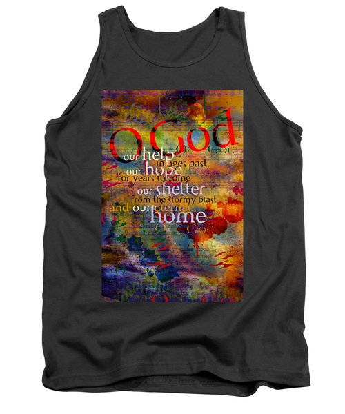 O God Our Help Tank Top by Chuck Mountain