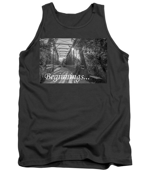 Beginnings... Tank Top