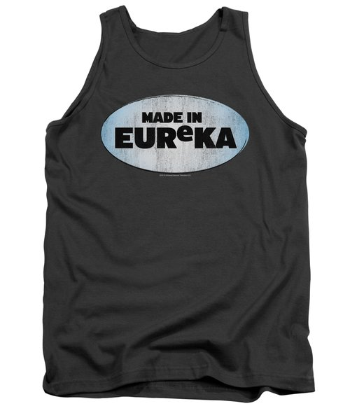 Eureka - Made In Eureka Tank Top