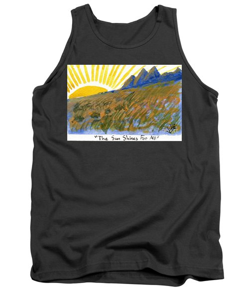 The Sun Shines For All Tank Top