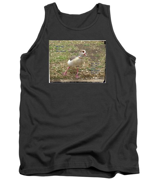 Tank Top featuring the photograph Words Of Wisdom - Do Not Drink And by Ella Kaye Dickey