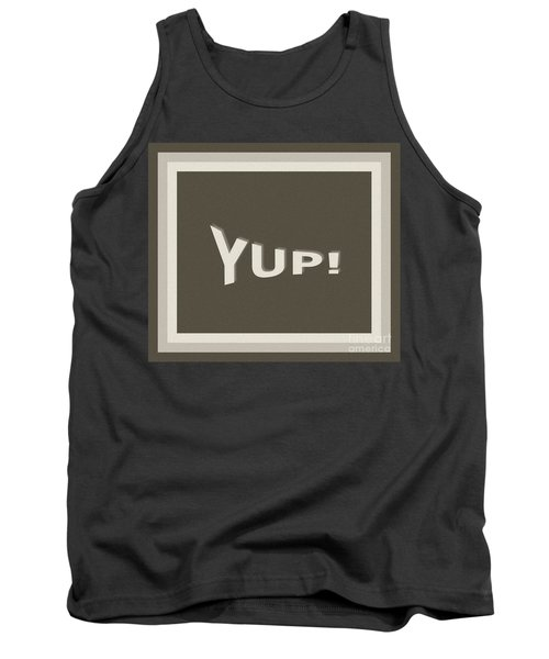 Tank Top featuring the photograph Yup Greyscale by Joseph Baril