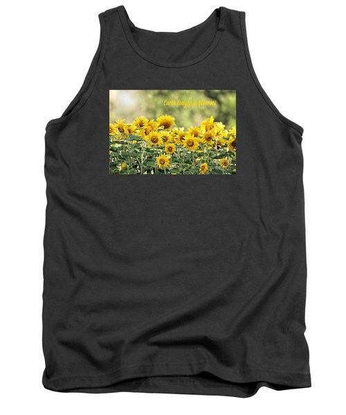 Tank Top featuring the photograph Earth Laughs In Flowers by Lila Fisher-Wenzel