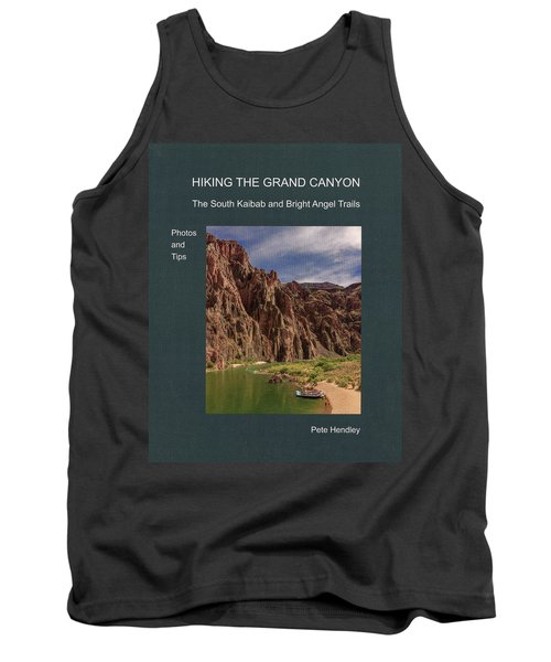 Hiking The Grand Canyon The South Kaibab And Bright Angel Trails Photos And Tips Tank Top