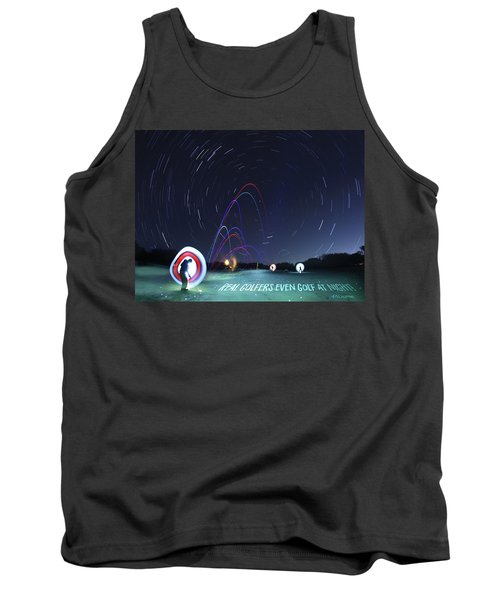 Real Golfers Even Golf At Night Tank Top by Andrew Nourse