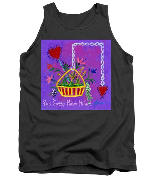 You Gotta Have Heart  Tank Top