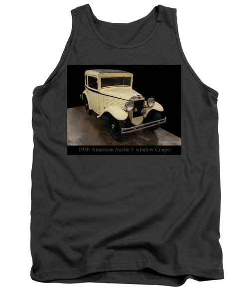Tank Top featuring the digital art 1930 American Austin 5 Window Coupe by Chris Flees