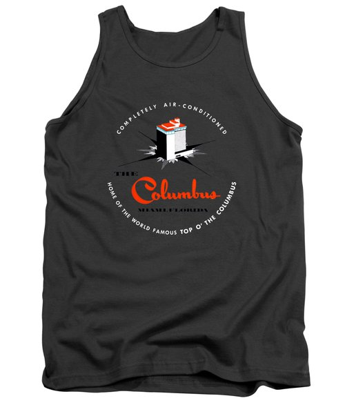 1955 Columbus Hotel Of Miami Florida  Tank Top by Historic Image