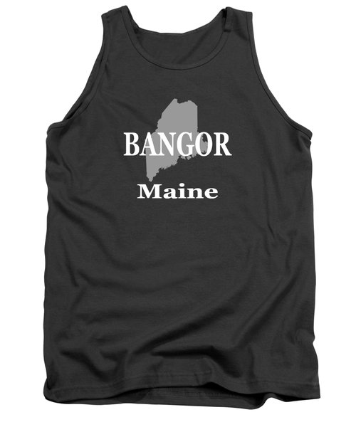 Bangor Maine State City And Town Pride  Tank Top