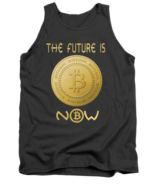 Tank Top featuring the digital art Bitcoin Symbol Logo The Future Is Now Quote Typography by Georgeta Blanaru