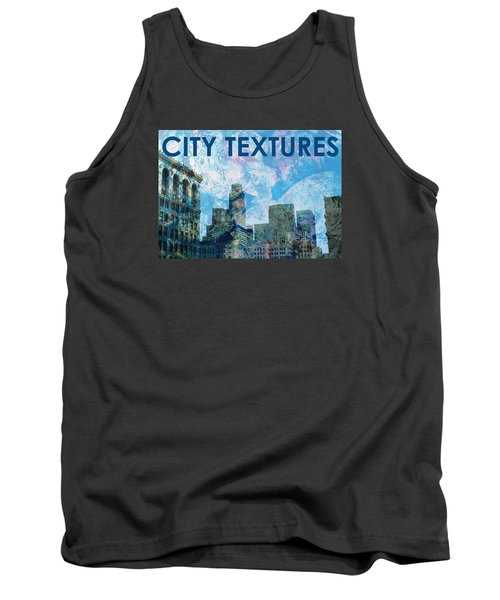 Blue City Textures Tank Top by John Fish