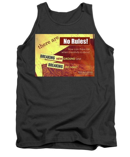 Break The Rules Tank Top by Mark David Gerson