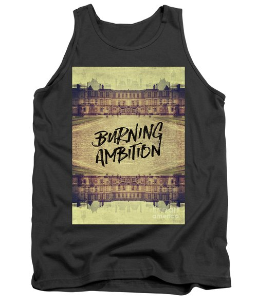Burning Ambition Fontainebleau Chateau France Architecture Tank Top