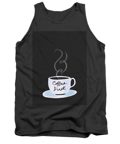 Coffee First Tank Top