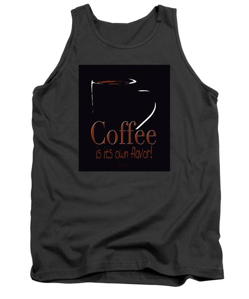 Coffee Is Its Own Flavor Tank Top