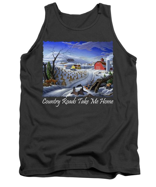 Country Roads Take Me Home T Shirt - Coon Gap Holler - Rural Winter Country Farm Landscape Tank Top