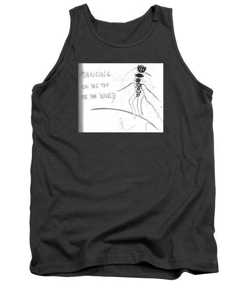 Dancing On The Top Of The World Tank Top