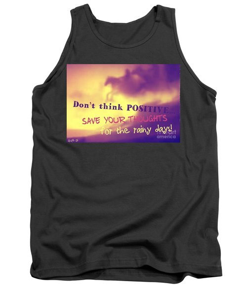 Don't Think Positive Tank Top