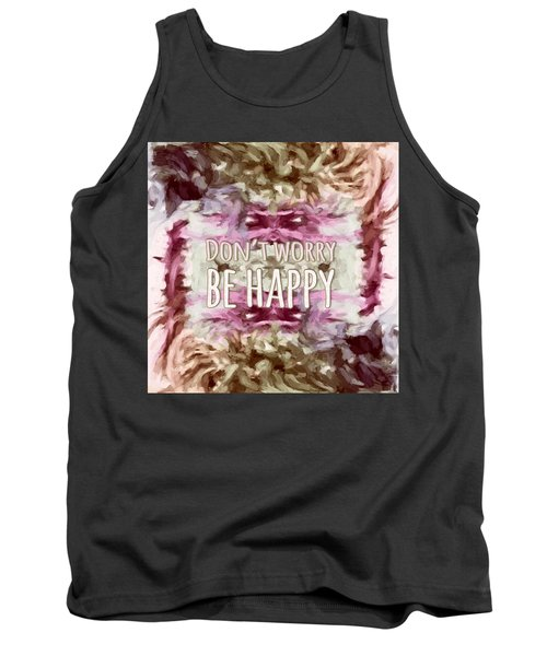 Tank Top featuring the  Don't Worry Be Happy by Bonnie Bruno