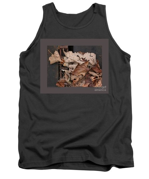 Tank Top featuring the photograph Dry Leaves And Old Steel-ii by Patricia Overmoyer
