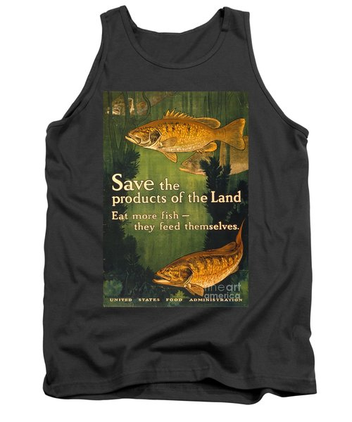 Tank Top featuring the photograph Eat More Fish Vintage World War I Poster by John Stephens