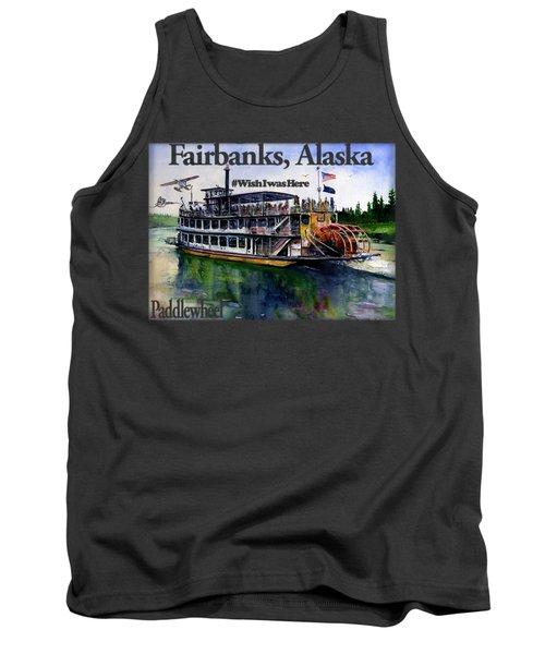 Fairbanks Paddle Wheel Shirt Tank Top