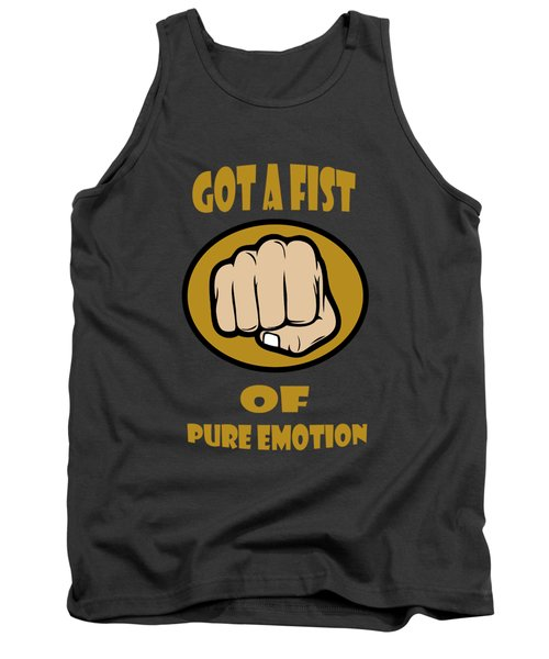 Fist Of Pure Emotion  Tank Top