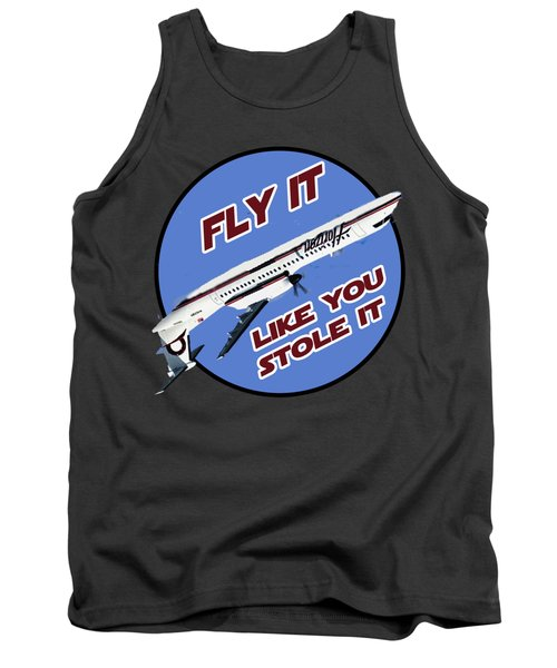 Fly It Like You Stole It Tank Top