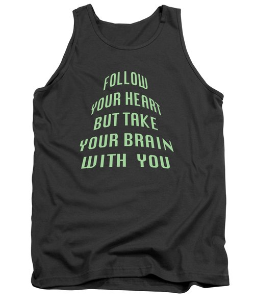 Follow Your Heart And Brain 5485.02 Tank Top