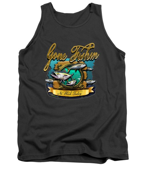 Gone Fishin No Work Today Tank Top