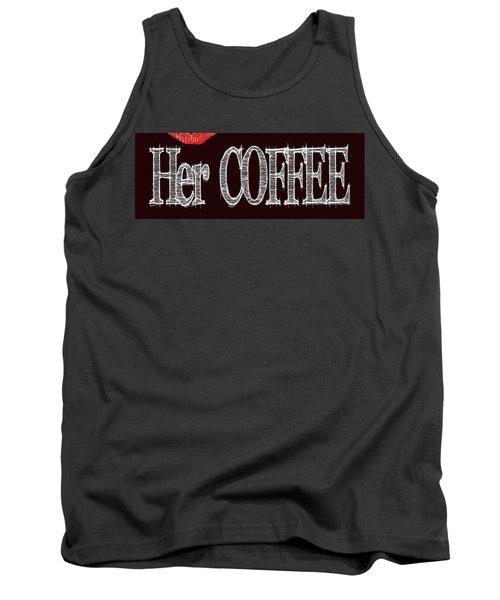 Her Coffee Mug 2 Tank Top by Robert J Sadler