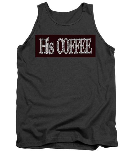 His Coffee Mug 2 Tank Top by Robert J Sadler