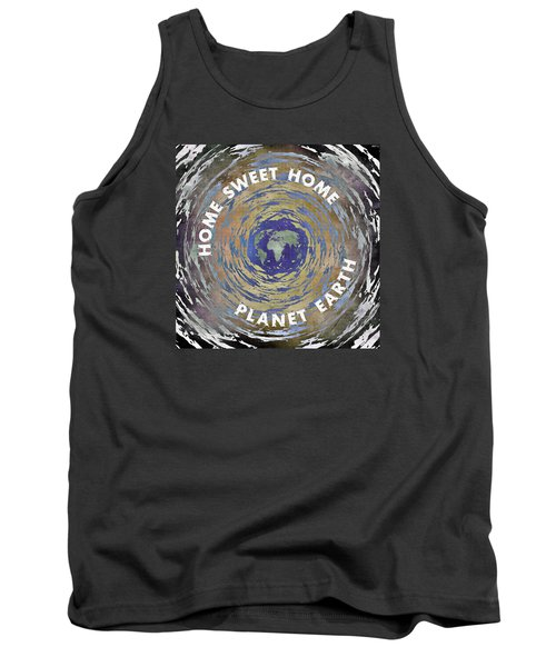 Tank Top featuring the digital art Home Sweet Home Planet Earth by Phil Perkins