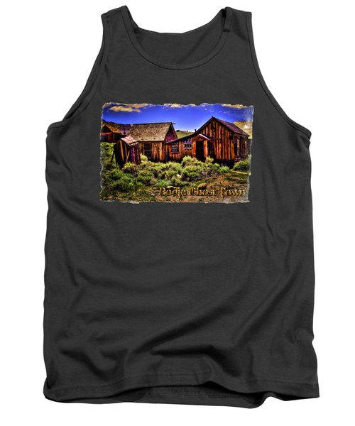 House, Shed And Outhouse Bodie Ghost Town Tank Top