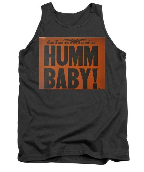 Humm Baby Examiner Tank Top by Jay Milo