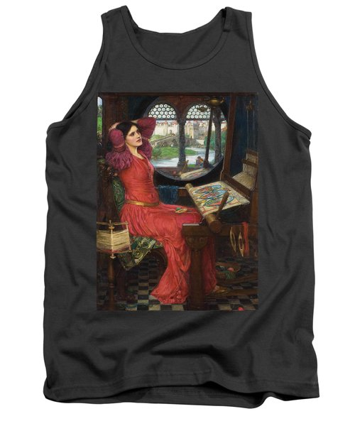 I Am Half Sick Of Shadows Said The Lady Of Shalott Tank Top