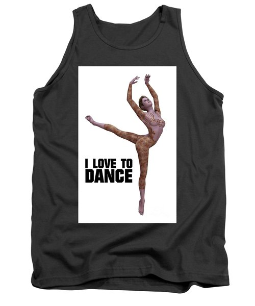 I Love To Dance Tank Top by Esoterica Art Agency
