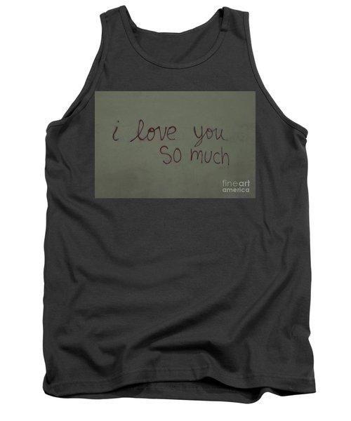 I Love You Tank Top by Bob Hislop
