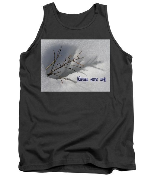 Tank Top featuring the photograph Impressions Never Give Up by DeeLon Merritt