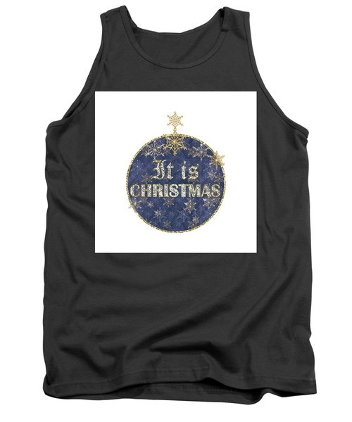 It Is Christmas Tank Top
