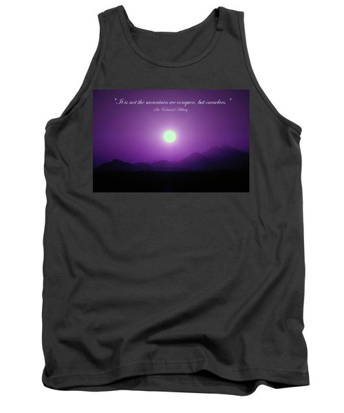 It Is Not The Mountain We Conquer Tank Top