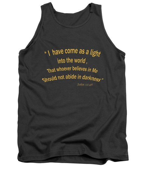 John 12 46 I Have Come As A Light Into The World A Bible Verse Scripture Of Faith And Salvation Fr Tank Top