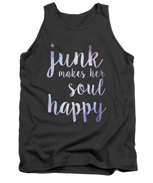Junk Makes Her Soul Happy Tank Top