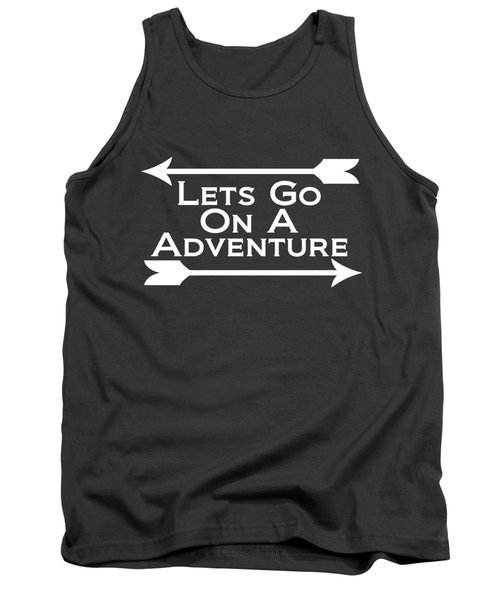 Lets Go On A Adventure Tank Top