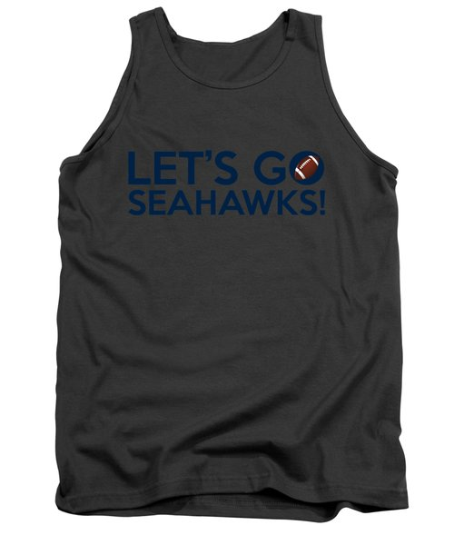 Let's Go Seahawks Tank Top