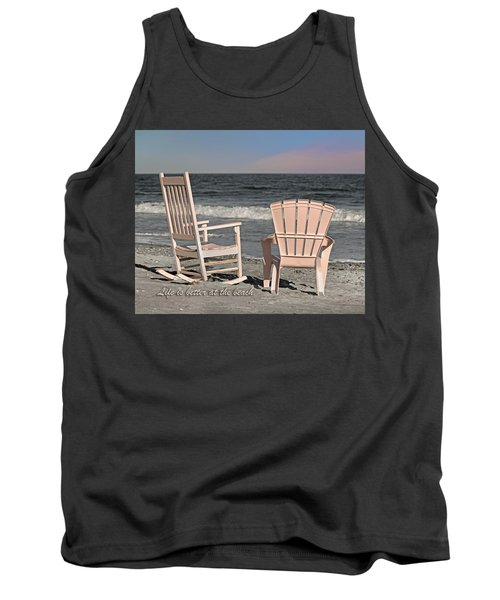 Life Is Better At The Beach Tank Top